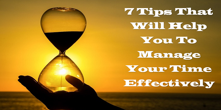 7 Tips That Will Help You To Manage Your Time Effectively cover