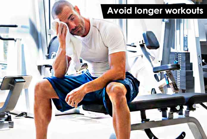 Avoid longer workouts testosterone