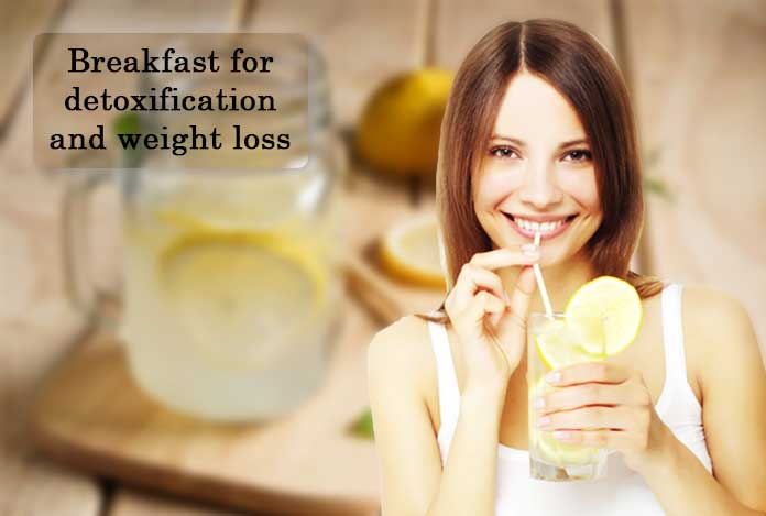 Breakfast for detoxification and weight loss