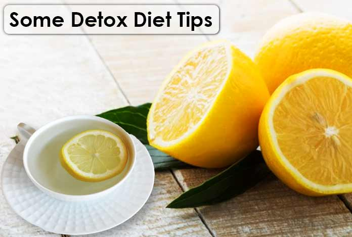 Some Detox Diet Tips Detox Diet to lose weight