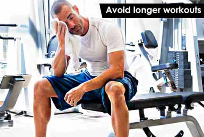 avoid longer workouts