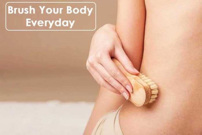 brush your body everyday