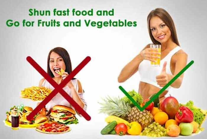 shun fast food and go for fruits and vegetable
