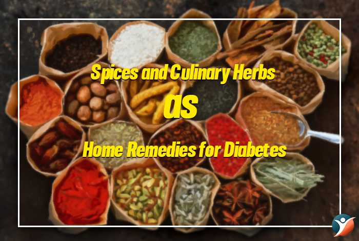 Spices and Culinary Herbs as Home Remedies for Diabetes