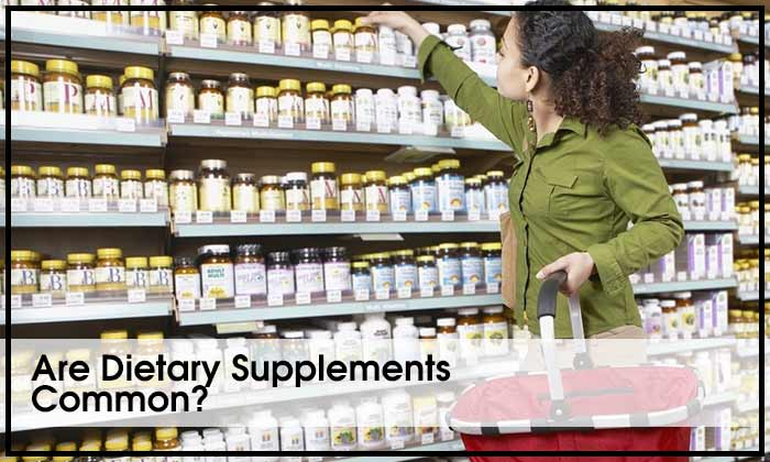 Are Dietary Supplements Common