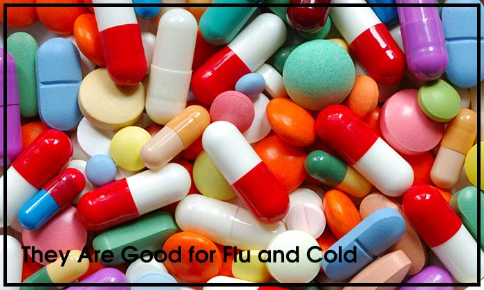 They Are Good for Flu and Cold